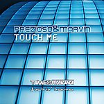 Prezioso & Marvin Touch Me (7-Track Maxi-Single)
