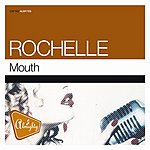 Rochelle Mouth (11-Track Maxi-Single)