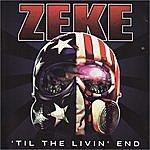 Zeke 'Til The Livin' End
