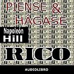 Napoleon Hill Piense Y Hágase Rico