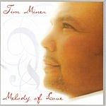 Tim Miner Melody Of Love