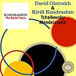 David Oistrakh Kondrashin - The Soviet Years: Tchaikovsky, Mendelssohn
