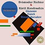 Sviatoslav Richter Kondrashin - The Soviet Years: Glazunov, Franck & Rimsky-Korsakov
