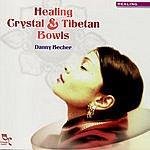 Danny Becher Healing, Crystal & Tibetan Bowls