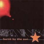 Burnt By The Sun Burnt By The Sun EP