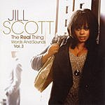 Jill Scott The Real Thing: Words And Sounds, Vol.3