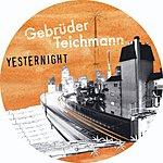 Gebrüder Teichmann Yesternight/Start Up