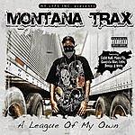 Montana Trax A League Of My Own (Parental Advisory)