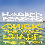 Hundred Reasons Quick The Word, Sharp The Actions