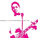 Bo Diddley I'm A Man: The Chess Masters, 1955-1958