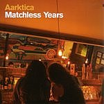 Aarktica Matchless Years