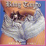 Bang Tango United And Live!!!