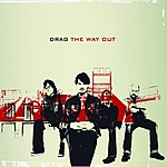 Drag The Way Out