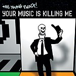 Young Punx Your Music Is Killing Me (6-Track Maxi-Single)