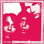The Cribs Don't You Wanna Be Relevant? (3-Track Maxi-Single)