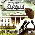 Spade Still Talkin' (Parental Advisory)