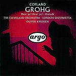 Aaron Copland Grohg/Prelude For Chamber Orchestra/Hear Ye! Hear Ye!