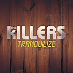 The Killers Tranquilize (Single)