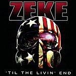 Zeke Till The Livin' End