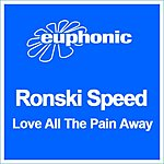 Ronski Speed Love All The Pain Away (6-Track Maxi-Single)