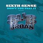 Sixth Sense Don't You Feel It (3-Track Maxi-Single)