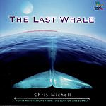 Chris Michell The Last Whale