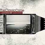The Classic Crime Acoustic EP: Seattle Sessions