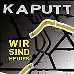 Wir Sind Helden Kaputt (5-Track Maxi-Single)