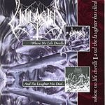 Unleashed Where No Life Dwells/And The Laughter Has Died & Rarities