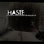 Haste Pursuit In The Face Of Consequence