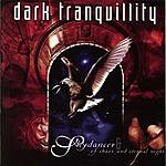 Dark Tranquillity Skydancer/Of Chaos And Eternal Night