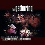 The Gathering Sleepy Buildings: A Semi Acoustic Evening (Live)