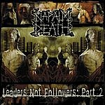Napalm Death Leaders Not Followers, Part 2