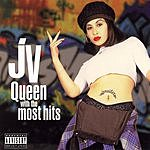 J.V. Queen With The Most Hits (Parental Advisory)