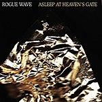 Rogue Wave Asleep At Heaven's Gate