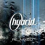 Hybrid Hybrid Re_Mixed