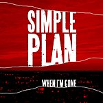 Simple Plan When I'm Gone (Single)