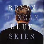 Bryan Duncan Blue Skies