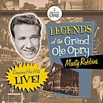 Marty Robbins Legends Of The Grand Ole Opry: Singing His Hits Live!