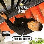 Tippa Irie Talk The Truth (Parental Advisory)