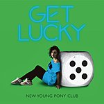 New Young Pony Club Get Lucky/Really Literal