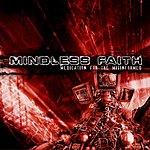 Mindless Faith Medication For The Misinformed
