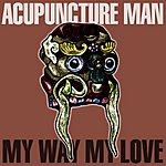 My Way My Love Acupuncture Man (3-Track Maxi-Single)