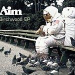 Aim Birchwood (3-Track Maxi-Single)