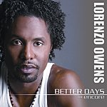 Lorenzo Owens Better Days: The Encore