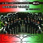 Mariachi Vargas De Tecalitlán La Más Completa Colección