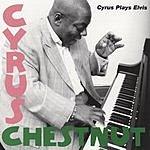 Cyrus Chestnut Cyrus Plays Elvis