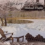 Michael Franks Watching The Snow