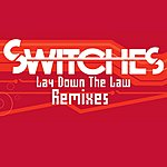 Switches Lay Down The Law (Maxi-Single)