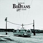The BoDeans Greatest Hits - The Best Of: Slash & Burn